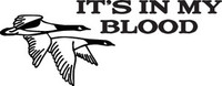Its In My Blood Geese Decal HNT1-202 Bird Hunting