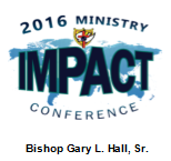 2016 Ministry IMPACT Conference - Sermon DVD - Bishop Gary L. Hall, Sr.