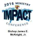 2016 Ministry IMPACT Conference - Sermon DVD - Bishop James E. McKnight, Jr.