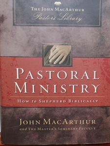6. Pastoral Ministry: How to Shepherd Biblically