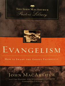 8. Evangelism: How to Share the Gospel Faithfully