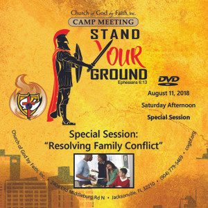 2018 Camp Meeting: Stand Your Ground - Resolving Family Conflict