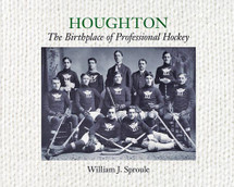 Houghton: The Birthplace of Professional Hockey
