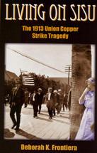 Living On SISU: The 1913 Union Copper Strike Tragedy