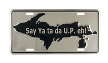 Say Ya ta da U.P. eh! License Plate