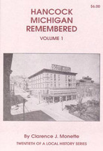 Hancock Michigan Remembered Volume 1
