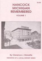 Hancock Michigan Remembered Volume 1