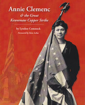 Annie Clemenc & the Great Keweenaw Copper Strike