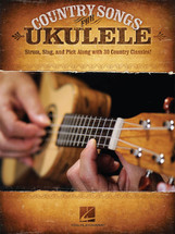 Country Songs for Ukulele - Strum, Sing, and Pick Along with 30 Classics