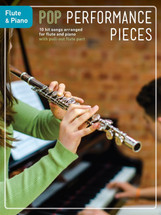 Pop Performance Pieces - Flute & Piano