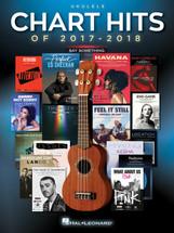 Chart Hits of 2017-2018 - Ukulele
