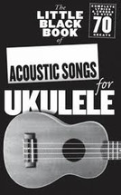 Acoustic Songs for Ukulele - Little Black Book Series