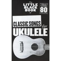 Classic Songs for Ukulele - Little Black Book Series