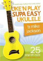 Uke 'n Play SUPA EASY Ukulele by Mike Jackson