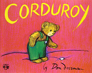 Corduroy by Don Freeman Teacher Guide, Lesson Plans, Activities