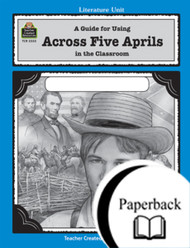 A Guide for Using Across Five Aprils in the Classroom