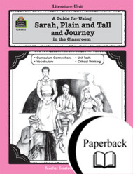 A Guide for Using Sarah, Plain and Tall and Journey in the Classroom