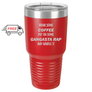 Coffee and Gangsta Rap 30oz Stainless Steel Tumbler