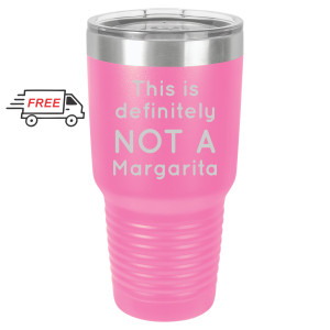 Not a Margarita 30oz Stainless Steel Tumbler