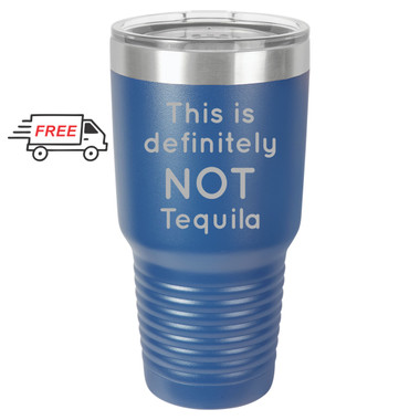 Not Tequila 30oz Stainless Steel Tumbler