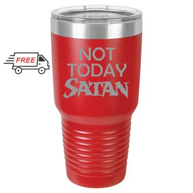 Not Today Satan 30oz Stainless Steel Tumbler
