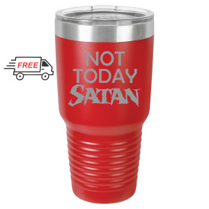 Not Today Satan 30oz Stainless Steel Tumbler