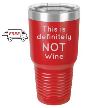 Not Wine 30oz Stainless Steel Tumbler