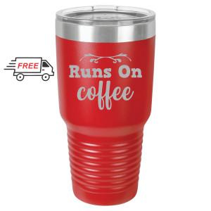 Runs On Coffee 30oz Stainless Steel Tumbler