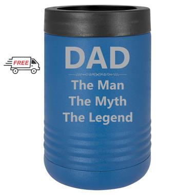 Dad The Man The Myth The Legend Beverage Holder