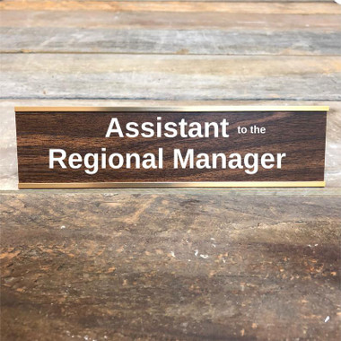 Assistant to the Regional Manager Desk Sign