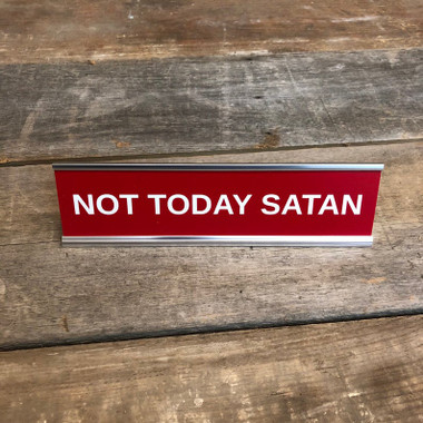 Not Today Satan Desk Sign