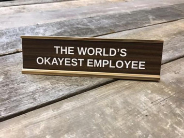 Worlds Okayest Employee Desk Sign