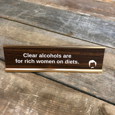 Ron Swanson Clear Alcohols Desk Sign
