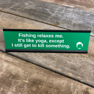 Ron Swanson Fishing Relaxes Me Desk Sign