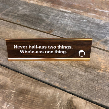 Ron Swanson Never Half-Ass Me Desk Sign