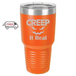 Halloween  Creep It Real 30oz Stainless Steel Tumbler