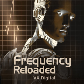 Frequency Reloaded / BY VX DIGITAL / VISIT STORE AND BUY AT:  https://store.cdbaby.com/Artist/VxDigital
