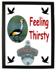 Crowned Crane Feeling Thirsty Bottle Opener Plaque