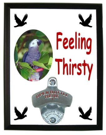 African Grey Parrot Feeling Thirsty Bottle Opener Plaque