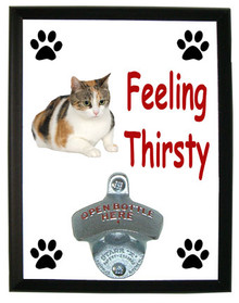 Calico Cat Feeling Thirsty Bottle Opener Plaque