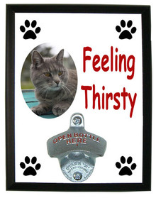 Cat Feeling Thirsty Bottle Opener Plaque