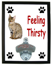 Savannah Cat Feeling Thirsty Bottle Opener Plaque