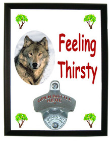Wolf Feeling Thirsty Bottle Opener Plaque