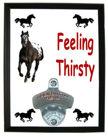 Appaloosa Feeling Thirsty Bottle Opener Plaque