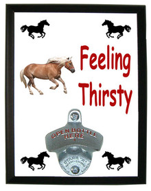 Haflinger Feeling Thirsty Bottle Opener Plaque