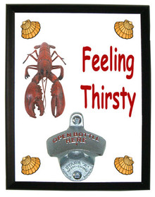Lobster Feeling Thirsty Bottle Opener Plaque