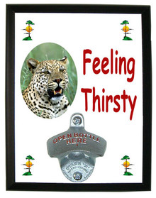 Leopard Feeling Thirsty Bottle Opener Plaque