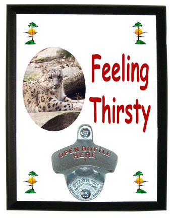 Snow Leopard Feeling Thirsty Bottle Opener Plaque