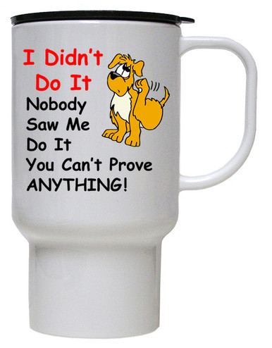 Dog Didn't Do It: Travel Mug