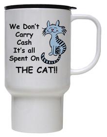 Cash Spent On The Cat: Travel Mug